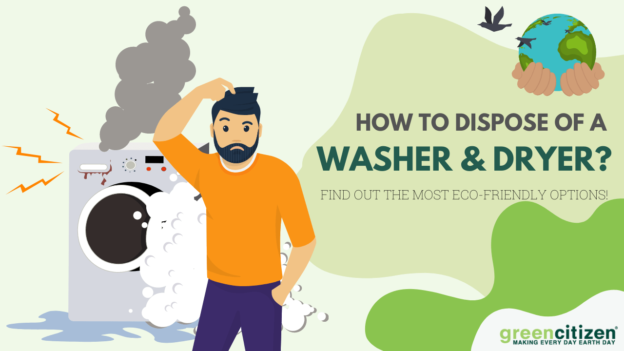 Dispose of a washer and dryer