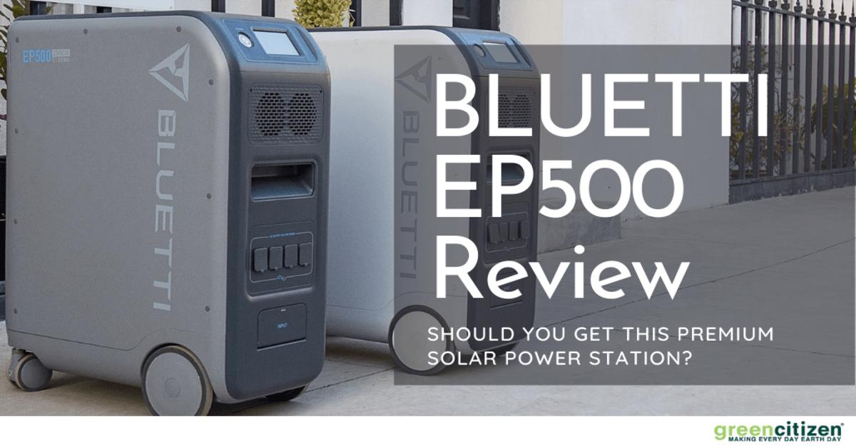 BLUETTI EP500 Review